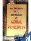 Inquiry into the Nature of Moral Principles: Jagat Pal
