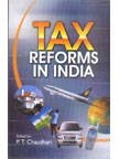 Tax Reforms in India: P T Chaudhari