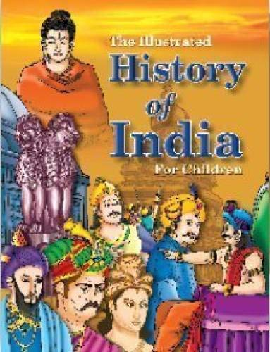 9788188759163: The Illustrated history of India for Children