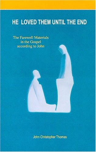9788188784011: He Loved Them Until the End: Farewell Materials in the Gospel According to John