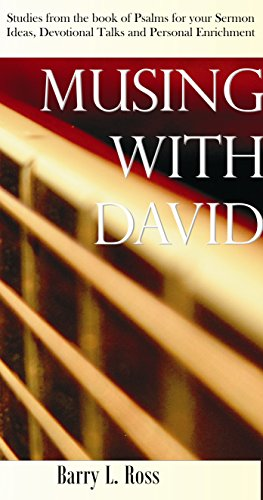 Musing with David: Studies from the Book of Psalms for Your Sermon Ideas Devotional Talks and ...