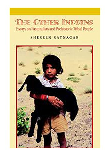 The Other Indians: Essays on Pastoralists and Prehistoric Tribal People: Shereen Ratnagar