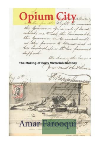 Opium City The Making of Early Victorian: Amar Farooqui