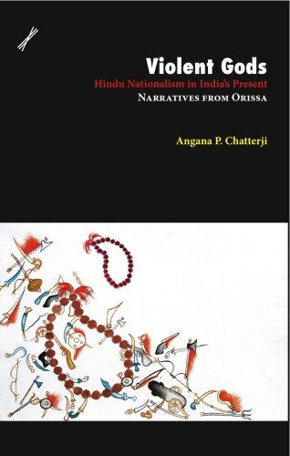 9788188789450: Violent Gods: Hindu Nationalism in India's Present; Narratives from Orissa