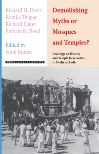 Demolishing Myths or Mosques and Temples? Readings: Kumar, Sunil, edited