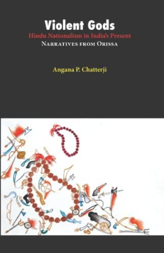 9788188789672: Violent Gods: Hindu Nationalism in India's Present; Narratives from Orissa