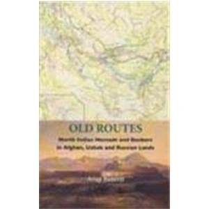 9788188789726: Old Routes North Indian Nomads and Bankers in Afghan, Uzbek and Russian Lands