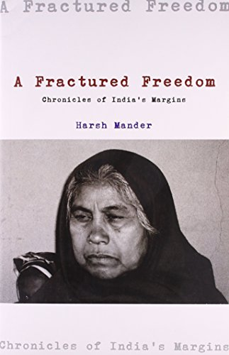 9788188789825: A Fractured Freedom: Chronicles of India s Margins, 2004-2011