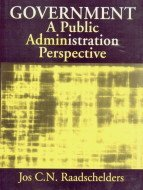 Government : A Public Administration Perspective: Jos C N Raadschelders