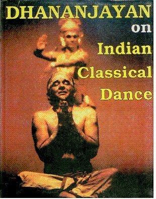 9788188827046: Dhananjayan on Indian Classical Dance