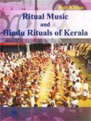 Ritual Music and Hindu Rituals of Kerala: Rolf Killius