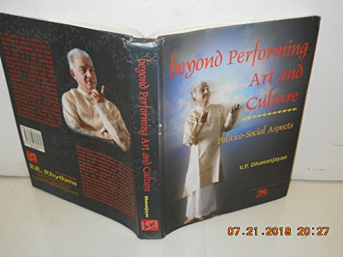 Beyond Performing Art and Culture: Politico-Social Aspects: V. P. Dhananjayan