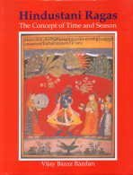 9788188827190: Hindustani Ragas the Concept of Time and Season