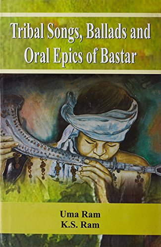 9788188827275: Tribal Songs Ballads and Oral Epics of Bastar