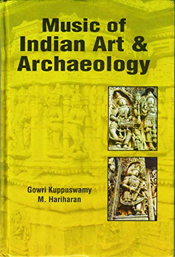 Music of Indian Art And Archaeology: Gowri Kuppuswamy,M. Hariharan