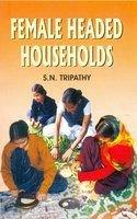 Female Headed Households: S N Tripathy