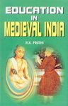 Education in Medieval India: R K Pruthi