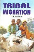 Tribal Migration: S N Tripathy