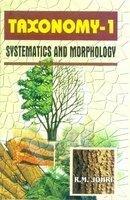 Taxonomy I : Systematics and Morphology: R M Johri