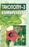 Taxonomy III : Gamopetalae: R M Johri