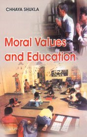 Moral Values and Education: Chhaya Shukla