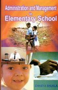 Administration and Management in Elementary School: Chhaya Shukla