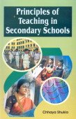 Principle of Teaching in Secondary School: Chhaya Shukla