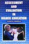 Assessment and Evaluation in Higher Education: Chhaya Shukla