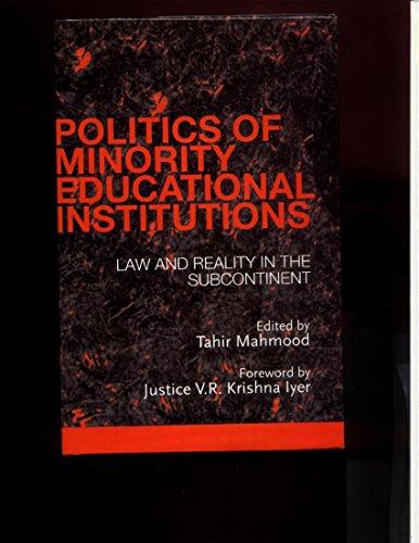 Politics of Minority Educational Institutions: Law and: Tahir Mahmood (ed.)