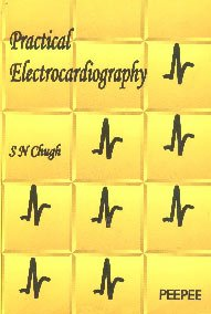 Practical Electrocardiography: Chugh S.N.
