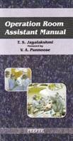 Operation Room Assistance Manual: Volume 1 (Paperback): T.S. Jayalakshmi
