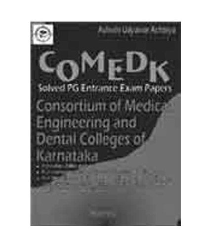 COMED-K: Solved PG Entrance Exam Papers (Consortium of Medical, Engineering and Dental Colleges of ...