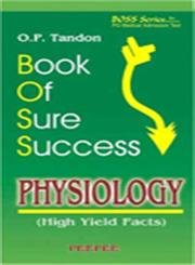 Book of Sure Success: Physiology (High Yield Facts) (Series: Boss): O.P. Tandon