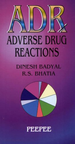 ADR Adverse Drug Reactions: Dinesh Badyal,R.S. Bhatia