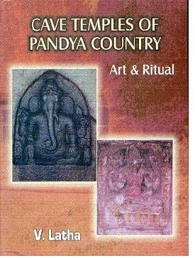 Cave Temples of the Pandya County Art and Ritual with special Reference to Putukkottai Region: V. ...