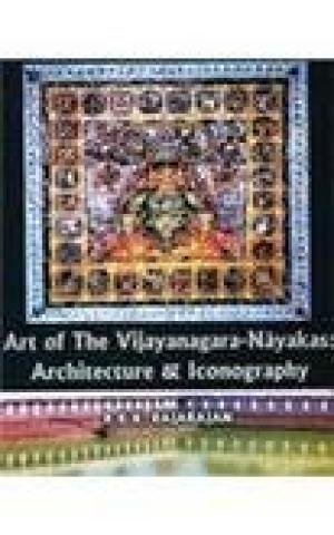 Art of the Vijayanagara-Nayakas (Architecture and Iconography) (2 Vol. Set): R.K.K. Rajarajan