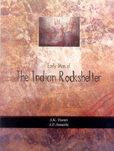 Early Man of The Indian Rockshelters: S.K. Tewari & S.P. Awasthi