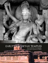 Early Chalukyan Temples : Art Architecture and Iconography (With Special Reference to Aihole: J ...