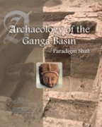Archaeology of the Ganga Basin: Paradigm Shift Vols. I and II
