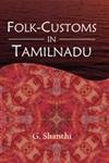 Folk-Customs in Tamil Nadu: G. Shanthi
