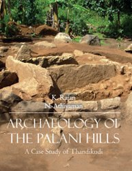 "Archaeology of the Palani Hills: A Case Study of Thandikudi"": K. Rajan &"