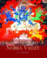Buddhist Antiquities of Nubra Valley: Agrawal, R.C.