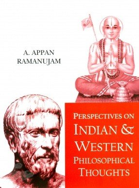 "Perspectives on Indian & Western Philosophical Thoughts"": A. Appan Ramanujam"