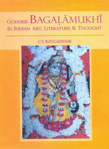 "Goddess Bagalamukhi in Indian Art, Literature & Thought"": C.V. Rangaswami"