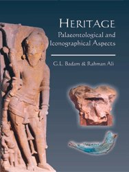 "HERITAGE: Palaeontological and Iconographical Aspects"": G.L. Badam and Rahman Ali"