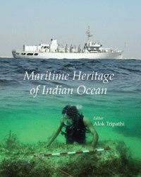 Maritime Heritage of Indian Ocean: edited by Alok Tripathi
