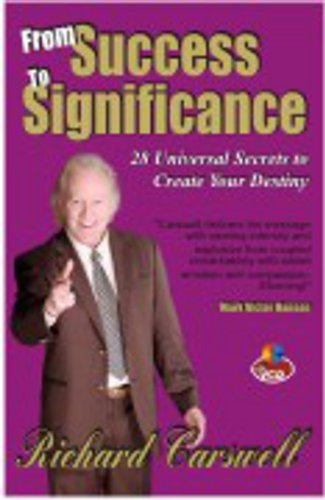 From Success To Significance: Richard Carswell