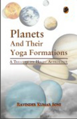 Planets And Their Yoga Formations: Ravinder Kumar Soni