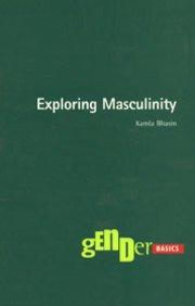 Exploring Masculinity: Bhasin, Kamla