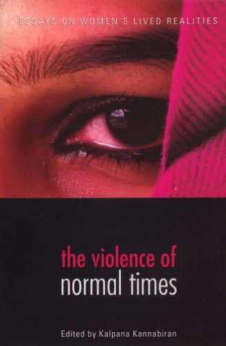The Violence of Normal Times: Essays on Women's Lived Realities: Women Unlimited